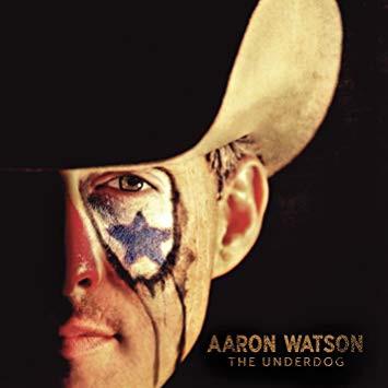 Aaron Watson - The Underdog