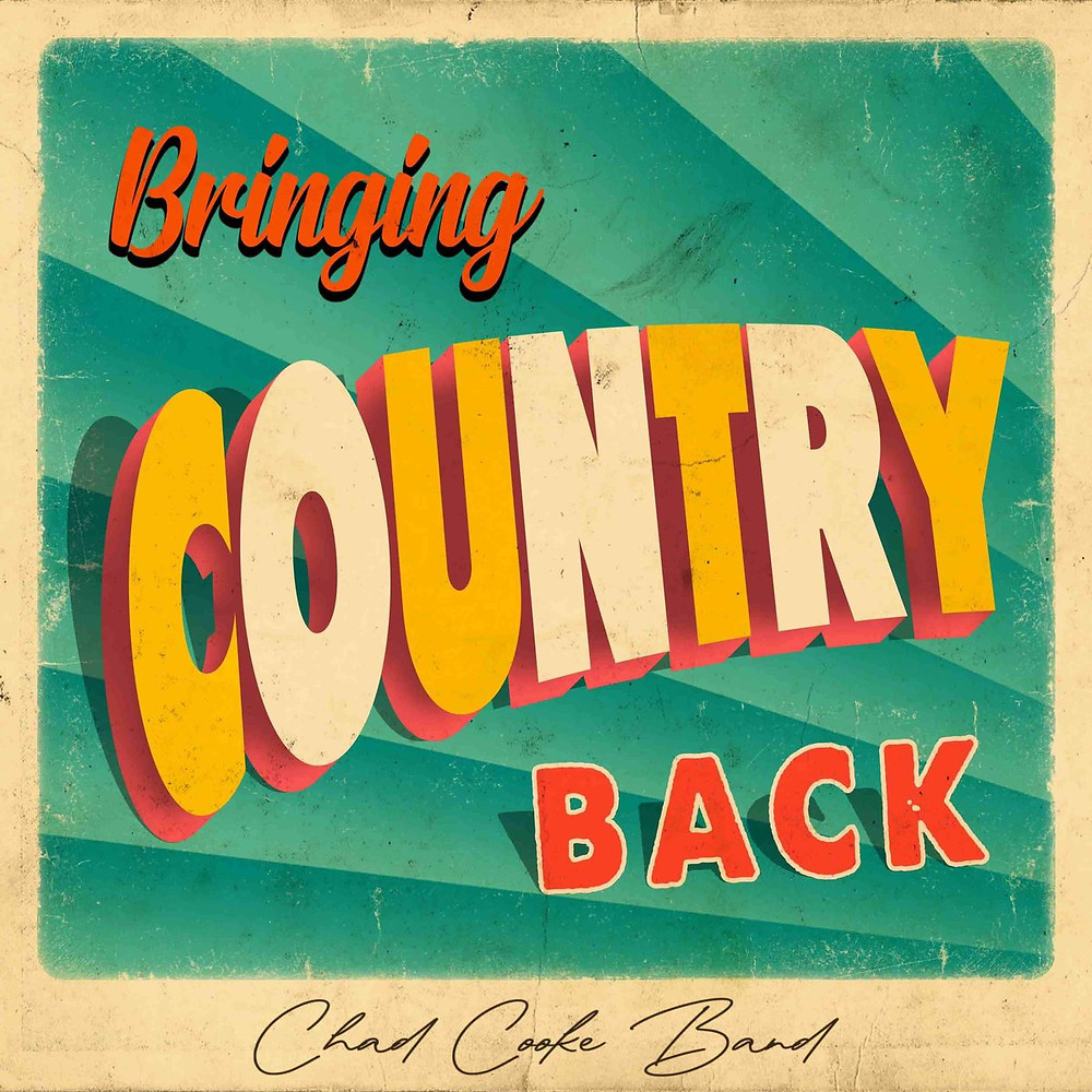 Chad Cooke Band Bringing Country Back