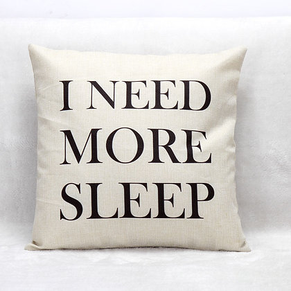 "Housse coussin 45x45 Coton ""I Need More Sleep"""