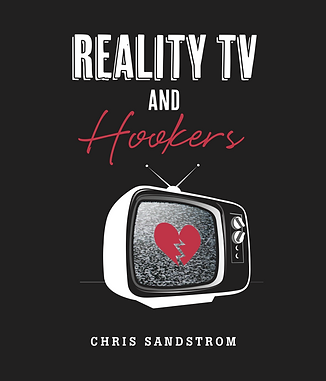 Chris Sandstrom Reality TV and Hookers
