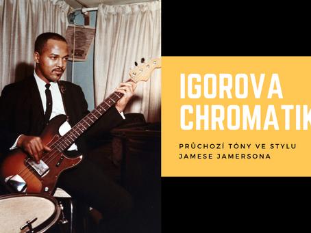 Igorova chromatika - cvičení průchozích tónů