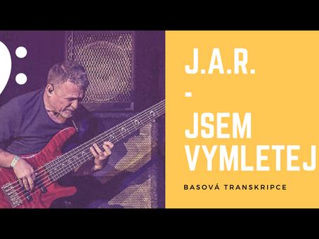 J.A.R. - Jsem vymletej - basová transkripce