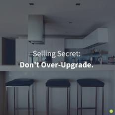 Selling Secret_ Don't Over-Upgrad..png