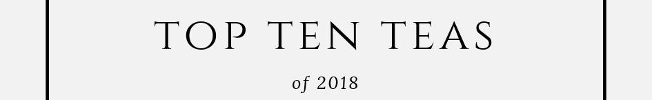 Top Ten Teas of 2019