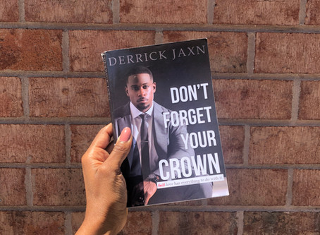 """""""Don't Forget Your Crown"""" by Derrick Jaxn"""