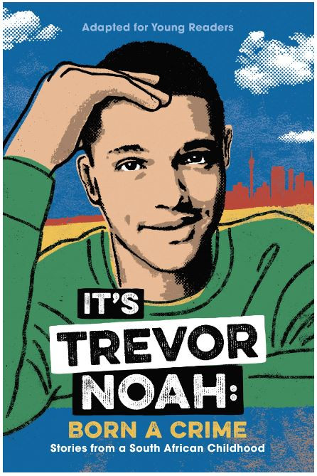 """Born A Crime"" by Trevor Noah (Adapted for young readers)"
