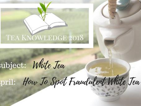 How To Spot Fraudulent White Tea