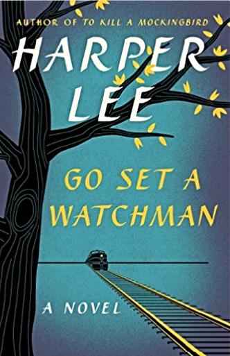 """""""Go Set A Watchman"""" by Harper Lee"""