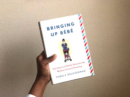"""""""Bringing Up Bébé"""" by Pamela Druckerman"""