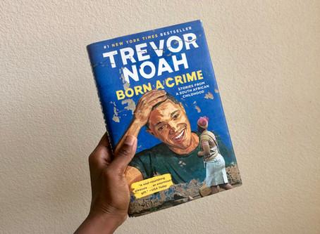 """""""Born A Crime"""" by Trevor Noah"""
