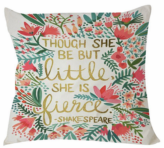 "Shakespeare Pillow Case  ""Though She Be But Little She Is Fierce"""