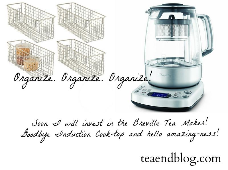 Future tea stuff: Breville Tea Maker and baskets for organization