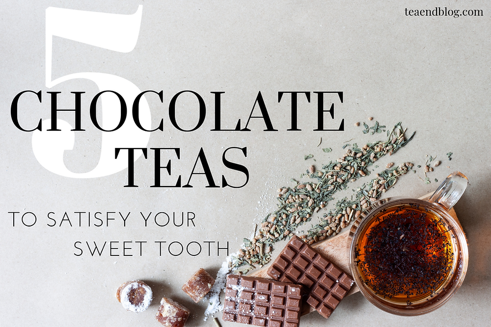 5 Chocolate Teas To Satisfy Your Sweet Tooth