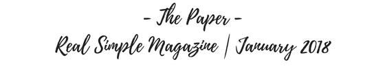 The Paper | Real Simple Magazine | January 2018