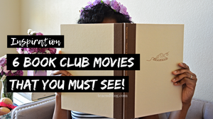 6 Book Club Movies That You Must See Blog Graphic