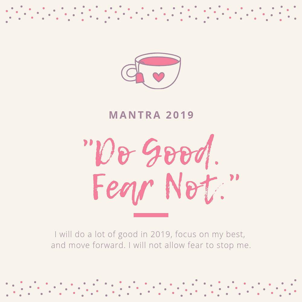 "Tea End Blog Mantra 2019 ""Do Good. Fear Not."""