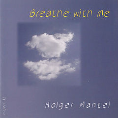 "CD ""Breath with me"" von Holger Mantei"