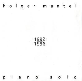 "CD ""Piano Solo 1992-1996"" von Holger Mantei"