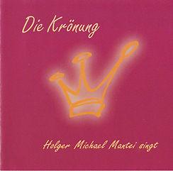 """CD """"Die Krönung""""von Holger Mantei"""