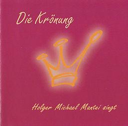Holger Mantei: CD Die Krönung