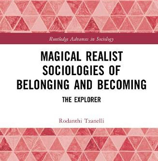 Featured Book: Magical Realist Sociologies of Belonging and Becoming: The Explorer