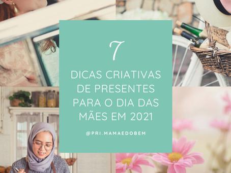 7 Dicas Criativas de Presentes para o Dia das Mães em 2021