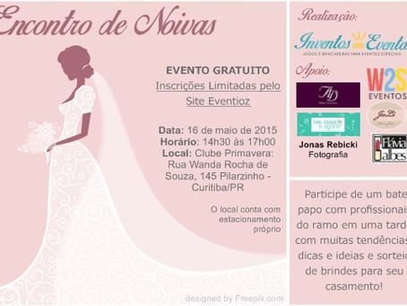 Encontro de Noivas - Evento em Curitiba para quem vai rumo ao altar!
