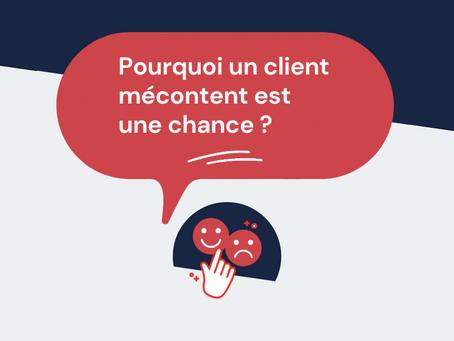 Pourquoi un client mécontent est une chance ? 🍀