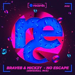BraveB & Mick3y - No Escape
