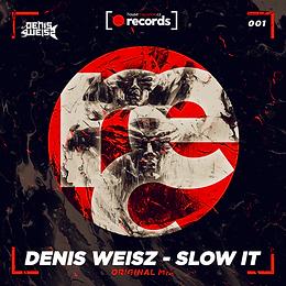 Denis Weisz - Slow It