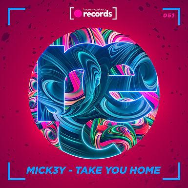 Mick3y - Take You Home