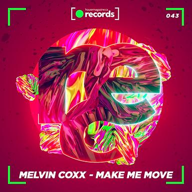 Melvin Coxx - Make Me Move