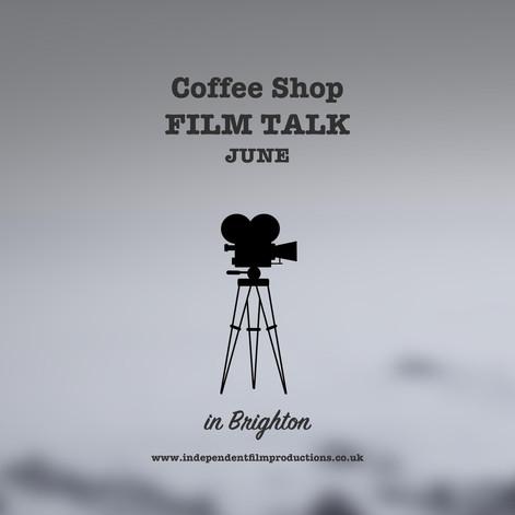 Coffee Shop Film Talk [June] Brighton