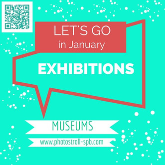 Exhibitions and museums in Saint Petersburg: January issue