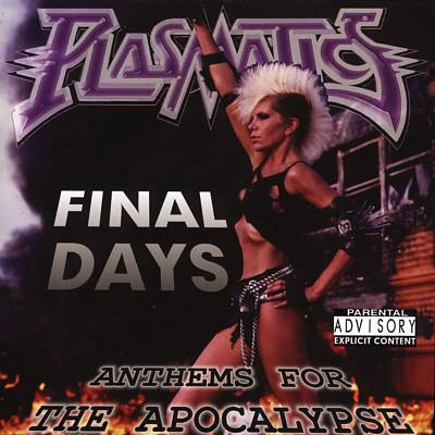 PLASMATICS FINAL DAYS