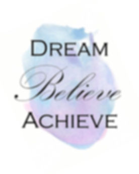 Dream Believe Achieve.jpg