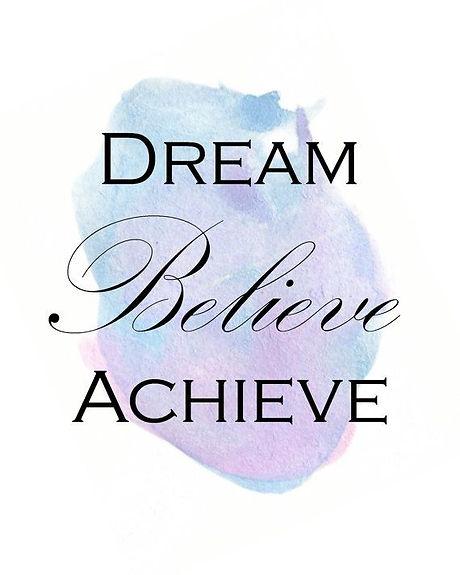 Dream Believe Achieve.jpg