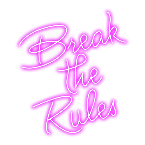 BRAKE THE RULES