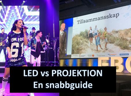 LED vs Projektion