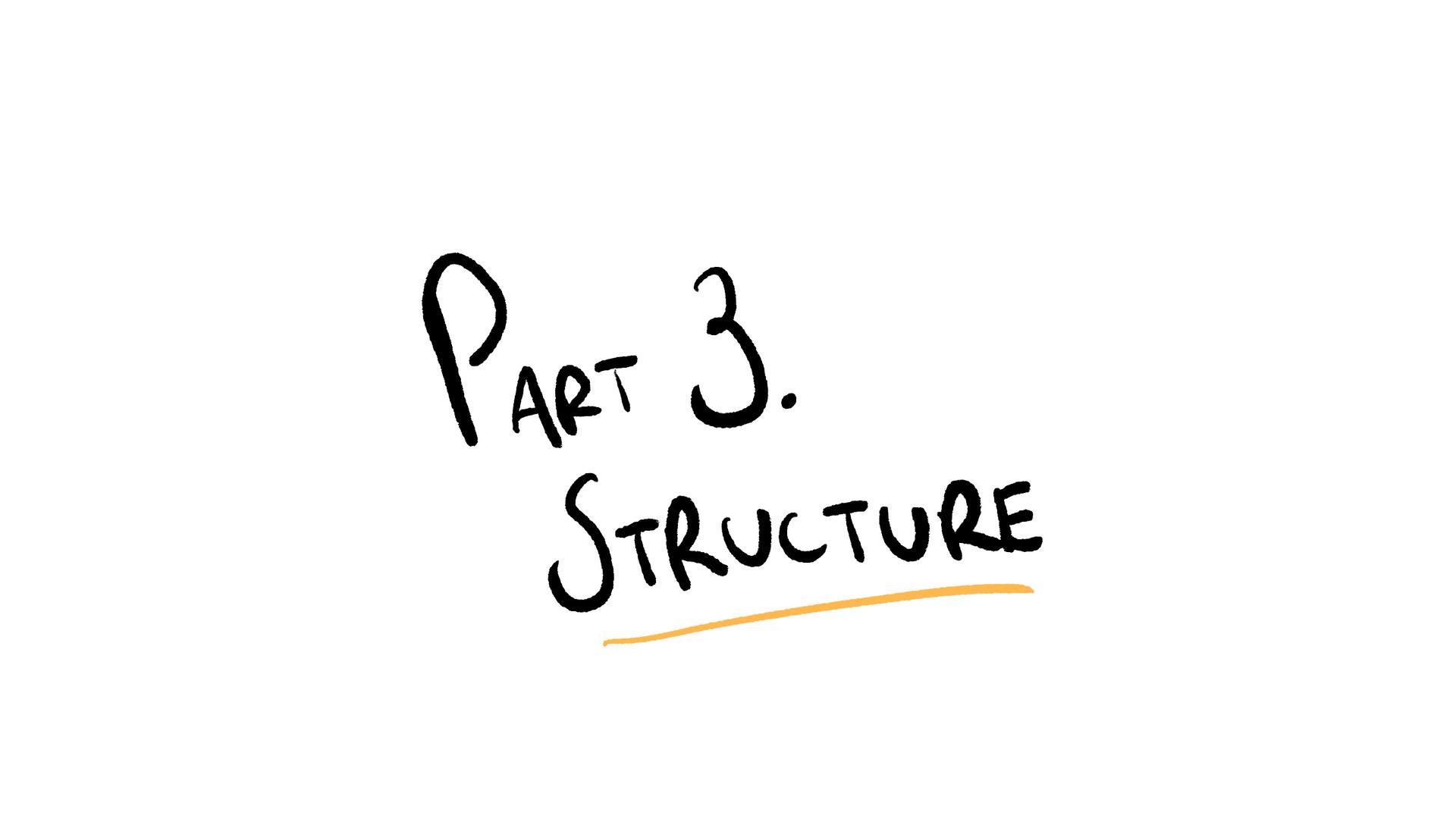 Part 3 - Structure