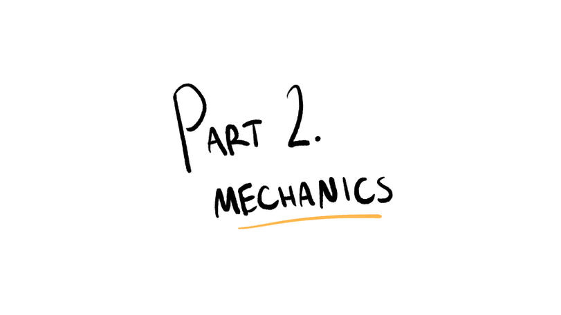Part 2 - Mechanics