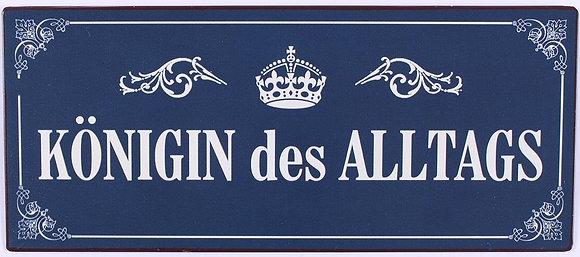 """""""Königin des Alltags"""""""