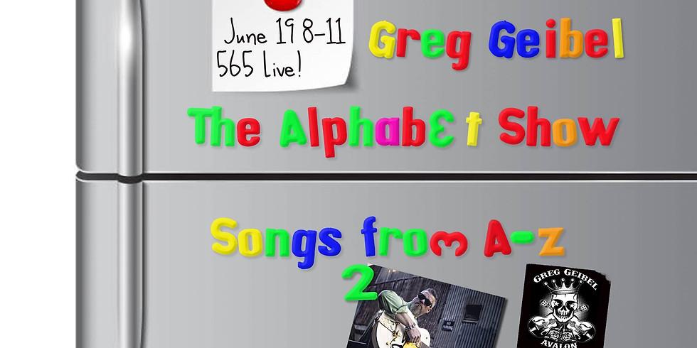 Greg Geibel - singer/guitarist- Songs from A-Z