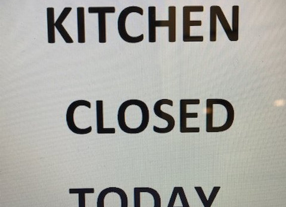 Kitchen Closed Today