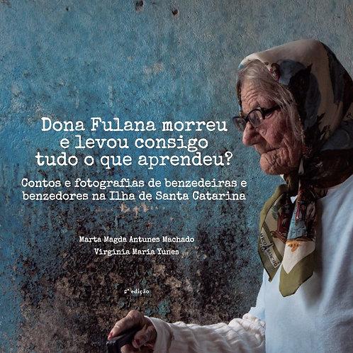 Dona Fulana morreu e levou consigo tudo o que aprendeu?