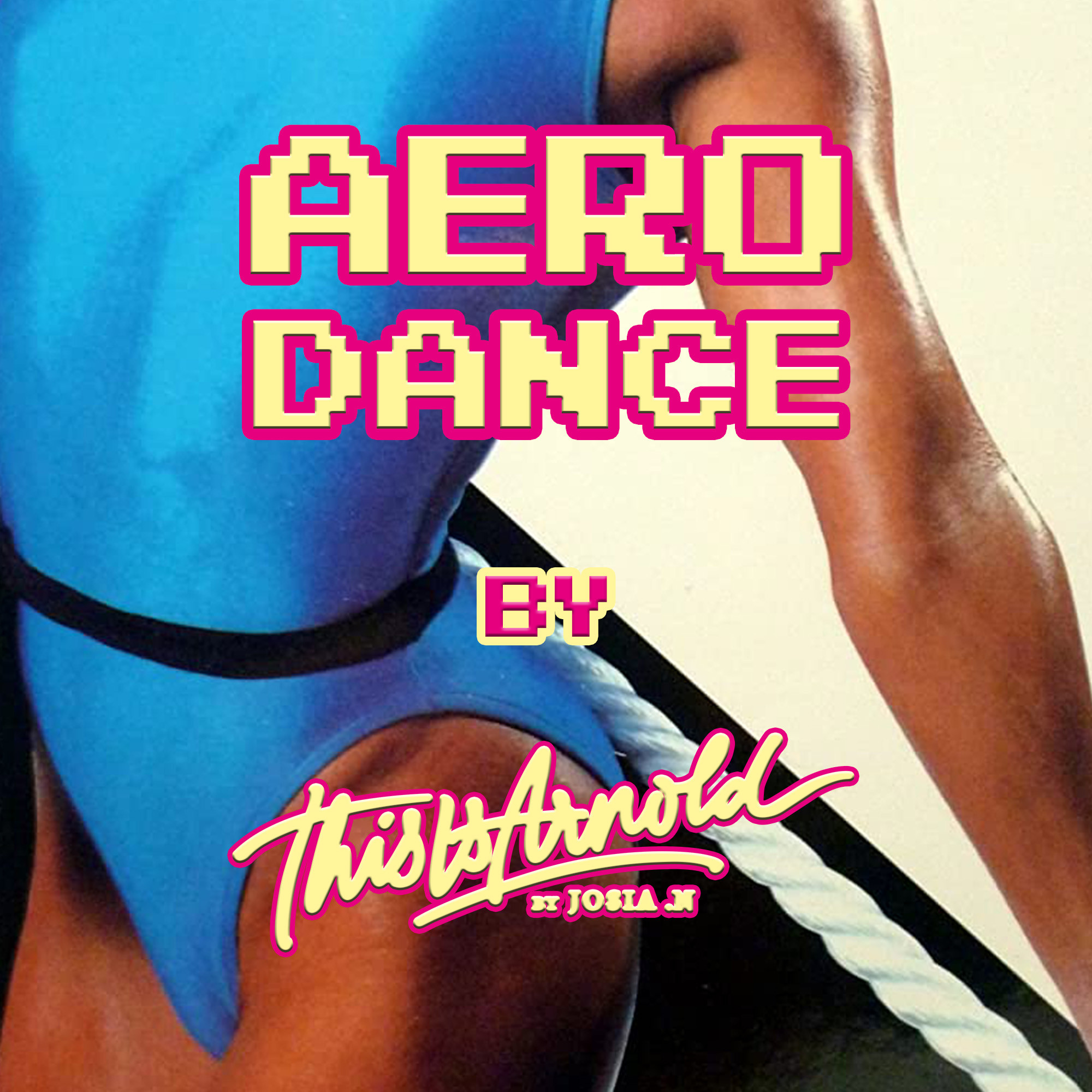 AERO DANCE by THIS IS ARNOLD