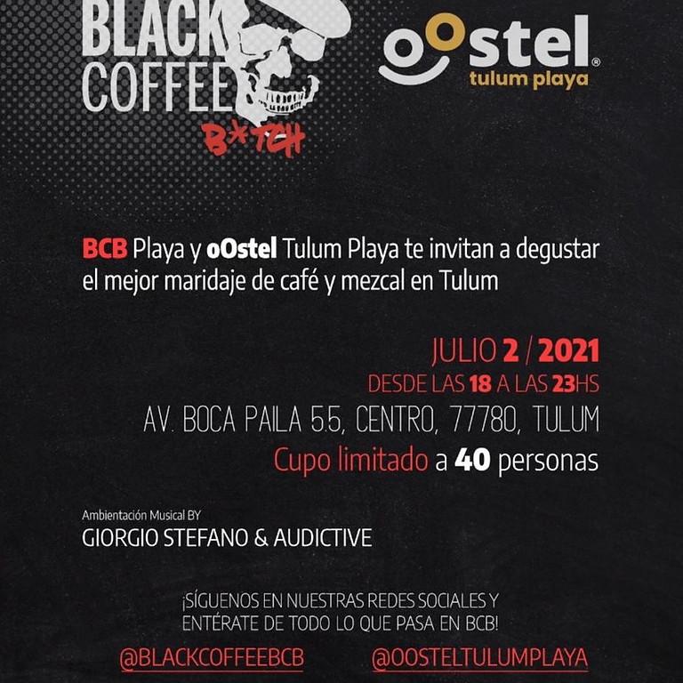 BLACK COFFEE B*TCH @ oOstel Playa