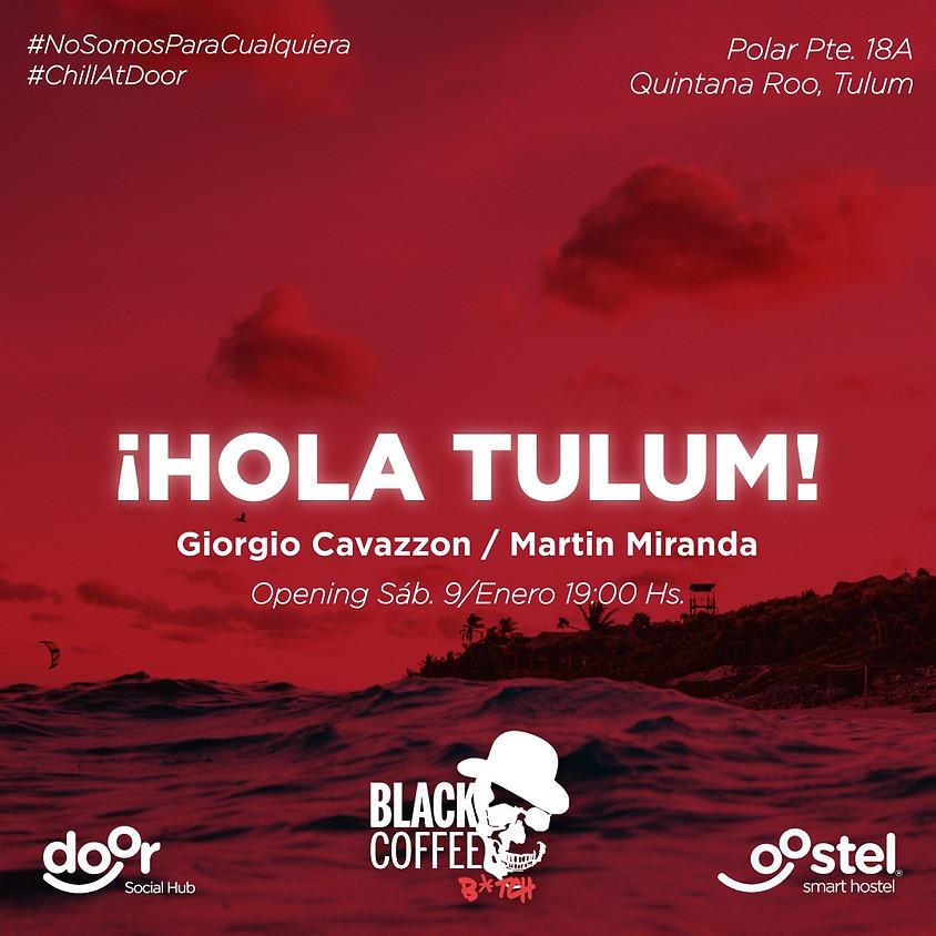 ¡HOLA TULUM! @blackcoffeeb_tch (RSVP Private Event)