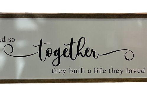 And so together they build a life they loved piece