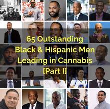 65 Outstanding Black & Hispanic Men Leading in Cannabis